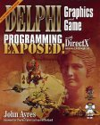 Delphi Graphics and Game Programming Exposed